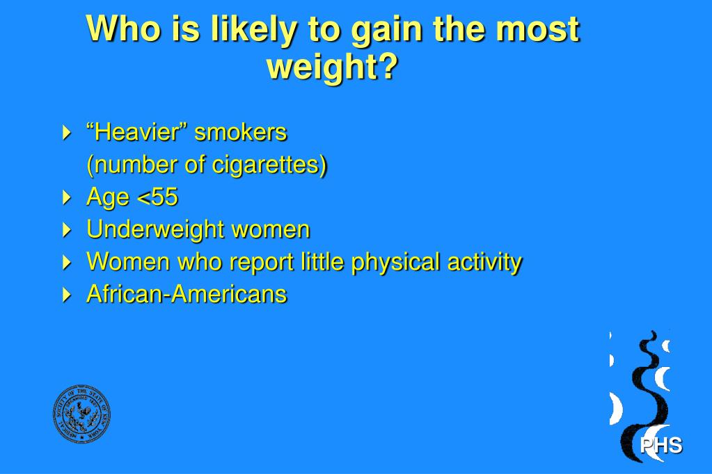 Who is likely to gain the most weight?