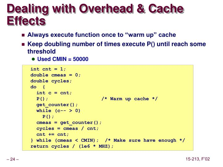 Dealing with Overhead & Cache Effects