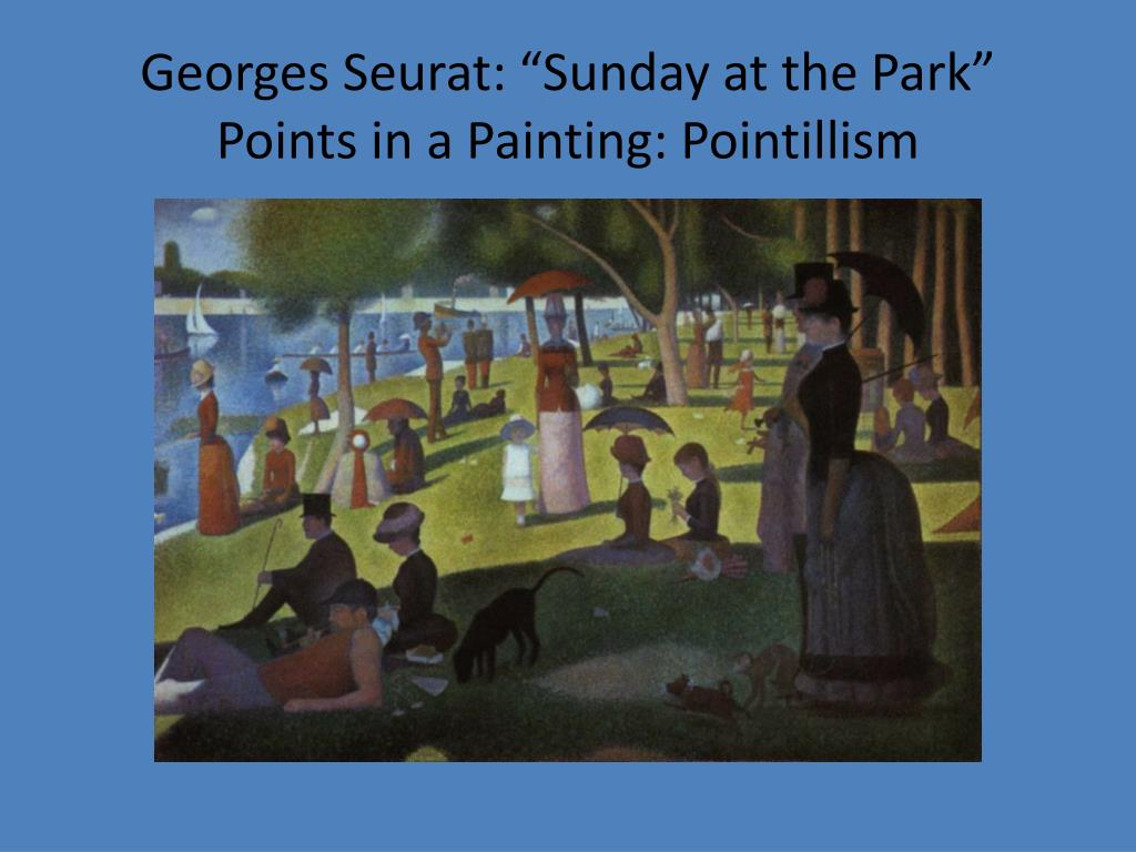"Georges Seurat: ""Sunday at the Park"""