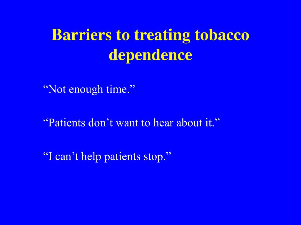 Barriers to treating tobacco dependence
