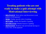 treating patients who are not ready to make a quit attempt with motivational interviewing