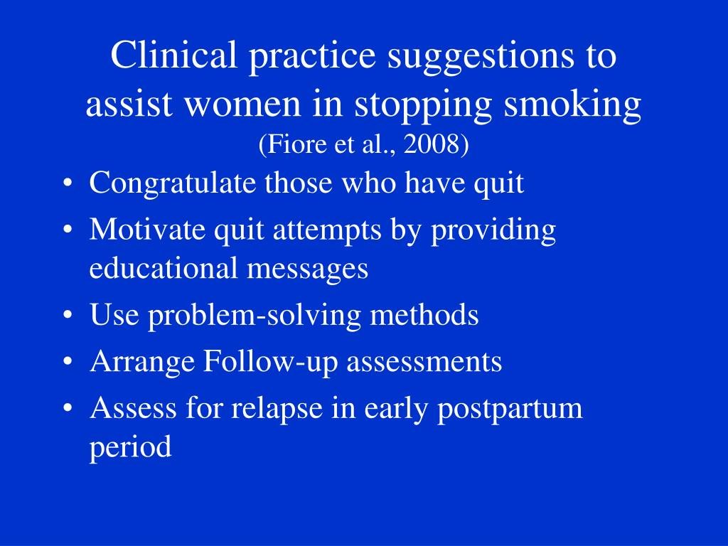 Clinical practice suggestions to assist women in stopping smoking