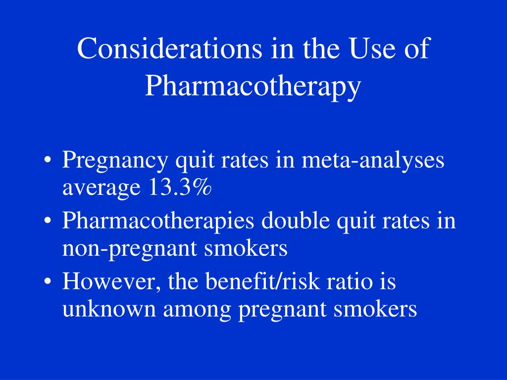 Considerations in the Use of Pharmacotherapy
