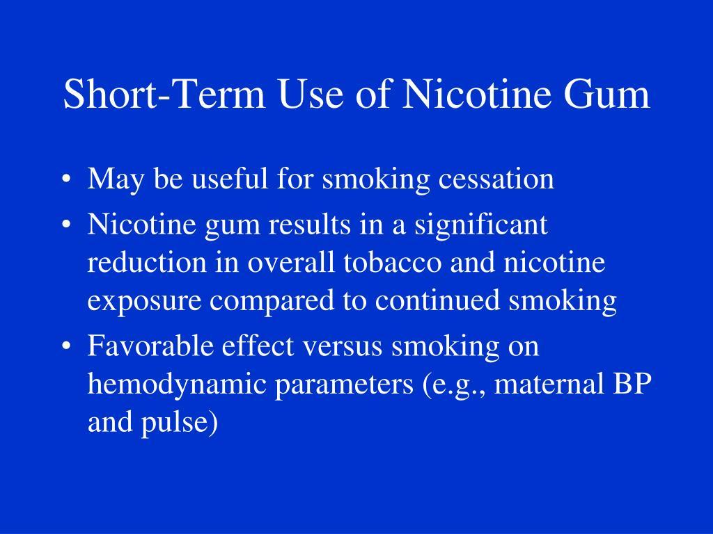 Short-Term Use of Nicotine Gum