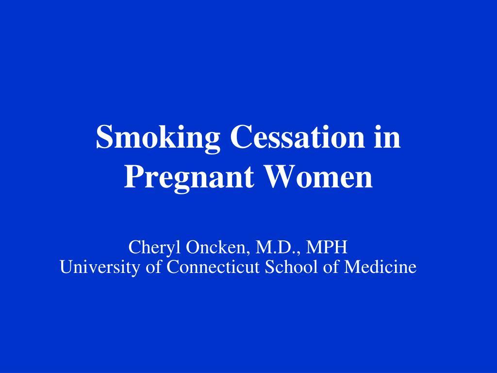 Smoking Cessation in Pregnant Women
