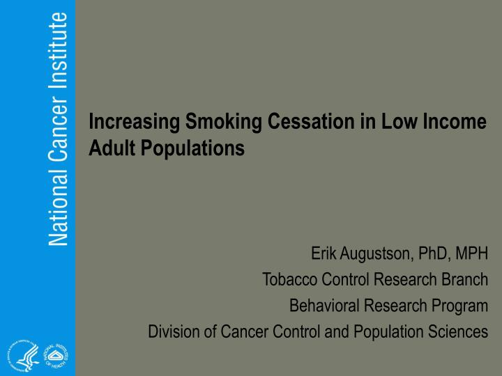 Increasing Smoking Cessation in Low Income Adult Populations