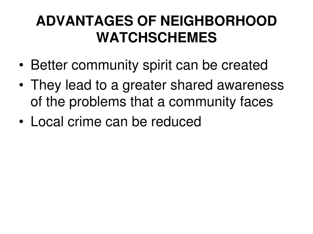 ADVANTAGES OF NEIGHBORHOOD WATCHSCHEMES