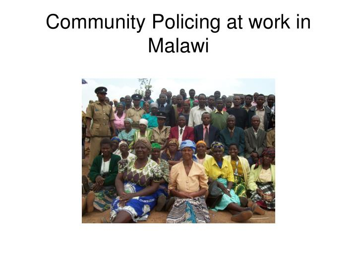 Community policing at work in malawi3 l.jpg