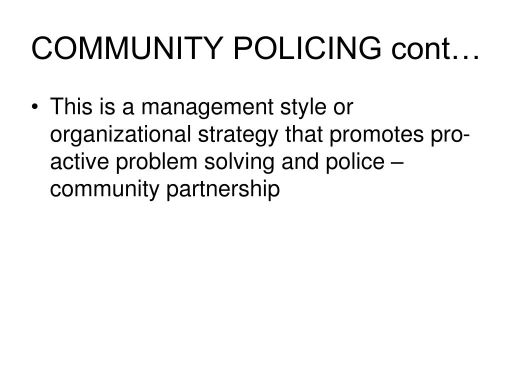 COMMUNITY POLICING cont…