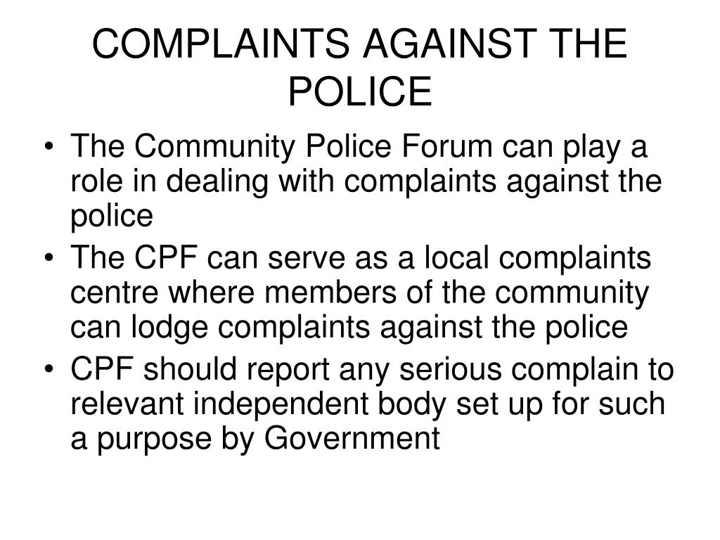 COMPLAINTS AGAINST THE POLICE