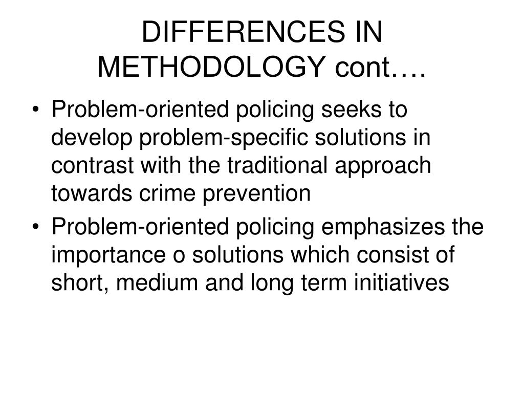 DIFFERENCES IN METHODOLOGY cont….