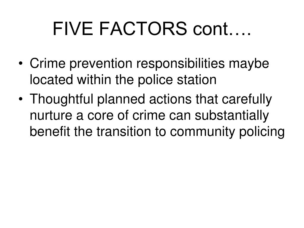 FIVE FACTORS cont….