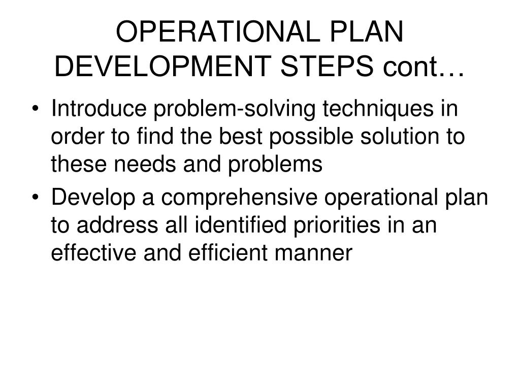 OPERATIONAL PLAN DEVELOPMENT STEPS cont…