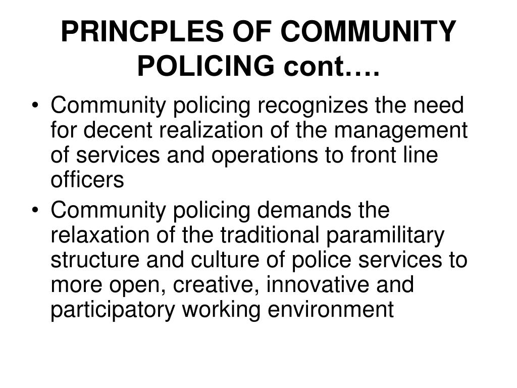 PRINCPLES OF COMMUNITY POLICING cont….
