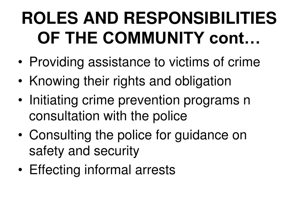 ROLES AND RESPONSIBILITIES OF THE COMMUNITY cont…