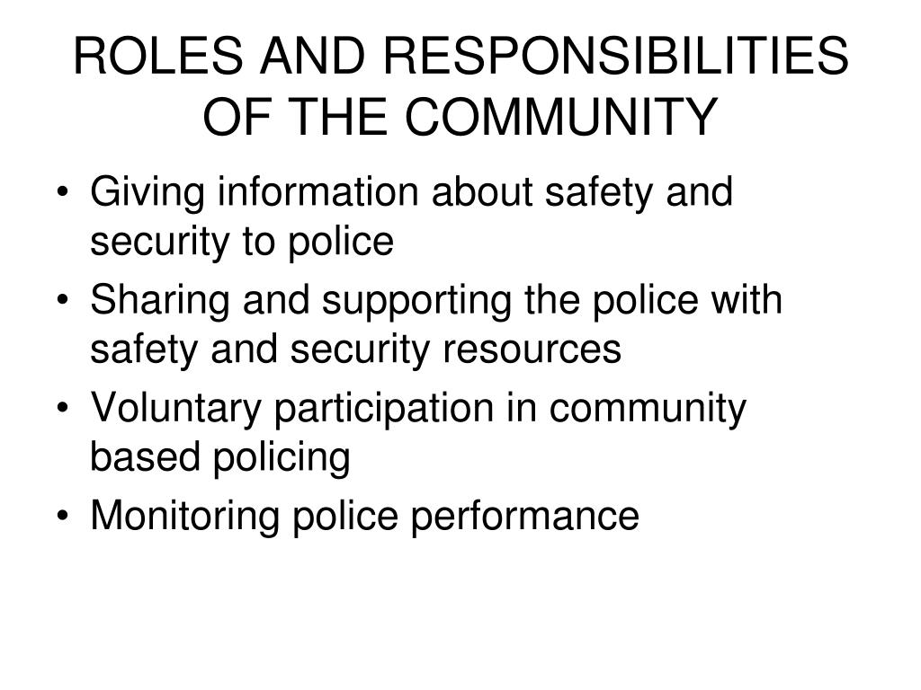ROLES AND RESPONSIBILITIES OF THE COMMUNITY
