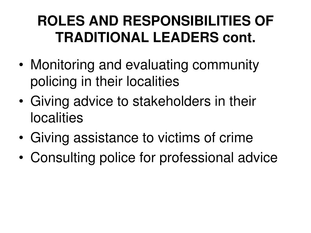 ROLES AND RESPONSIBILITIES OF TRADITIONAL LEADERS cont.