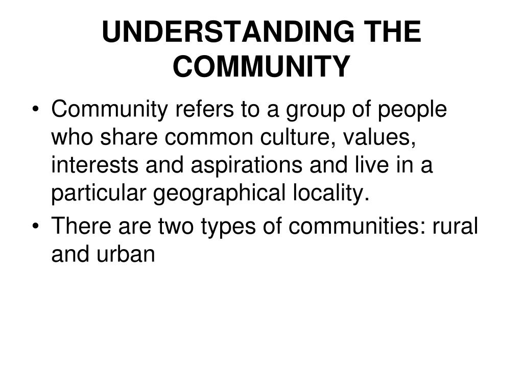 UNDERSTANDING THE COMMUNITY