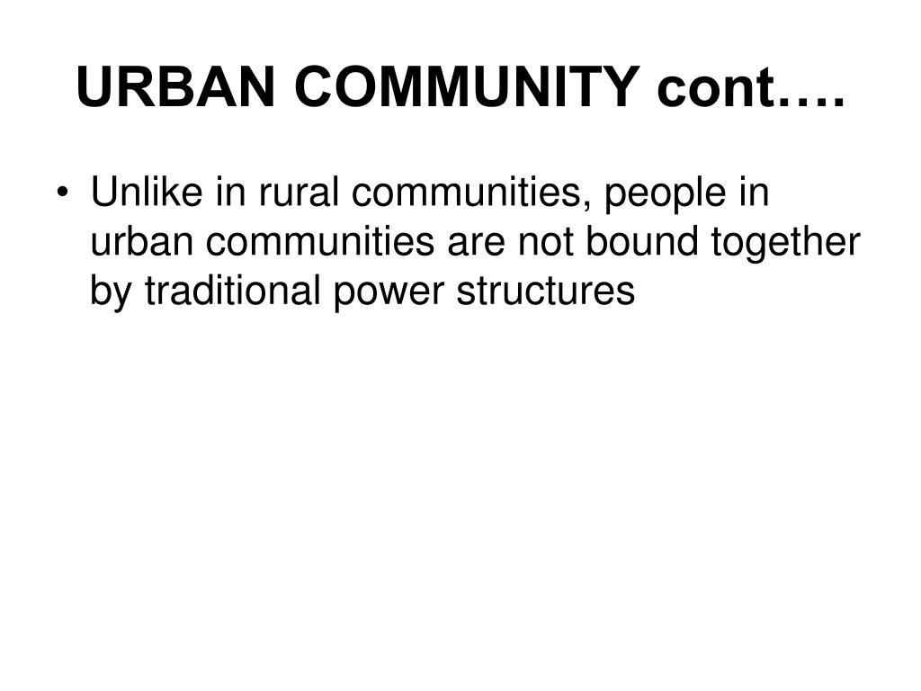 URBAN COMMUNITY cont….