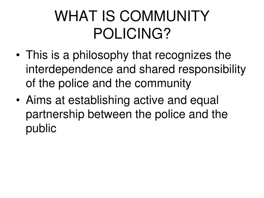 WHAT IS COMMUNITY POLICING?