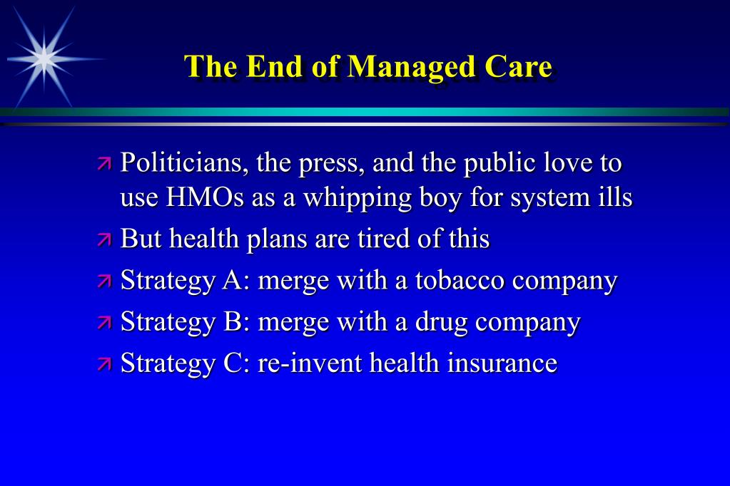 The End of Managed Care
