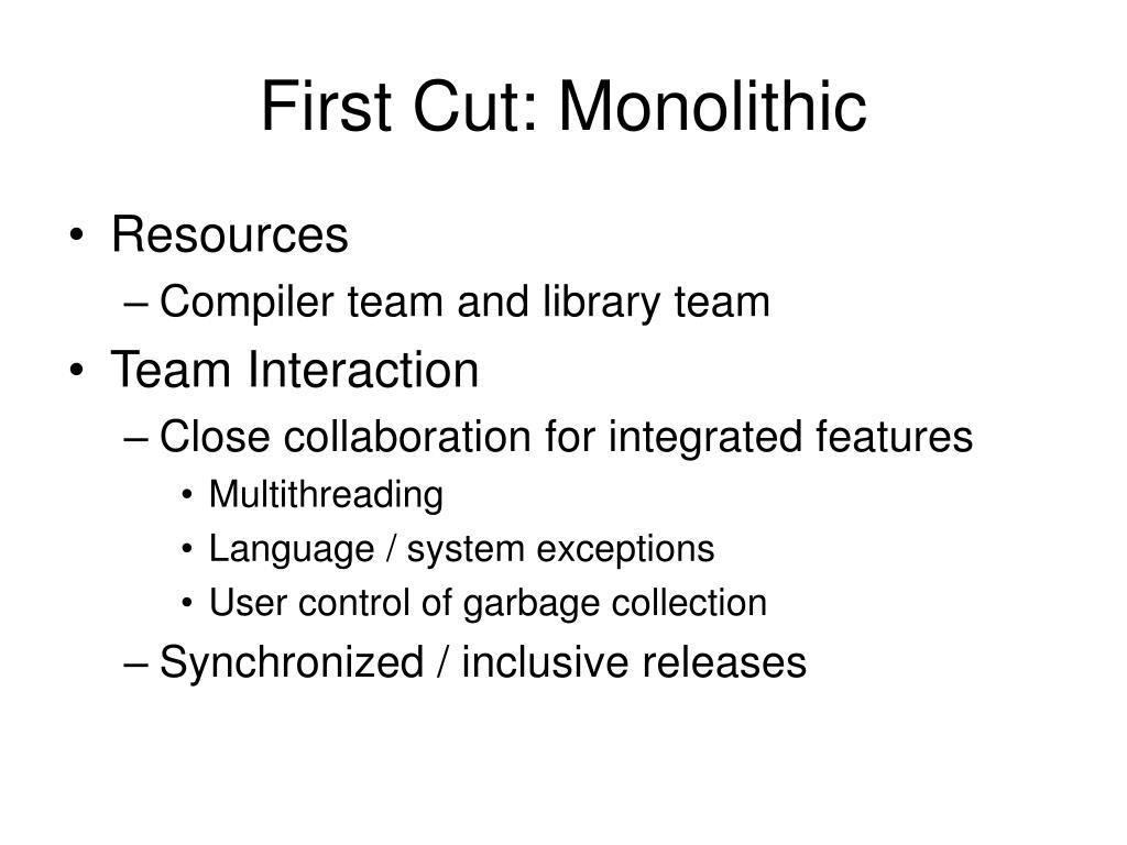 First Cut: Monolithic