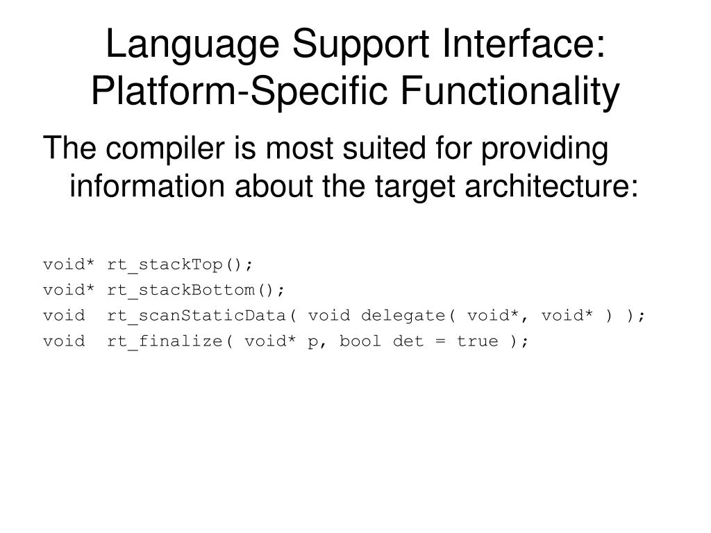 Language Support Interface: Platform-Specific Functionality