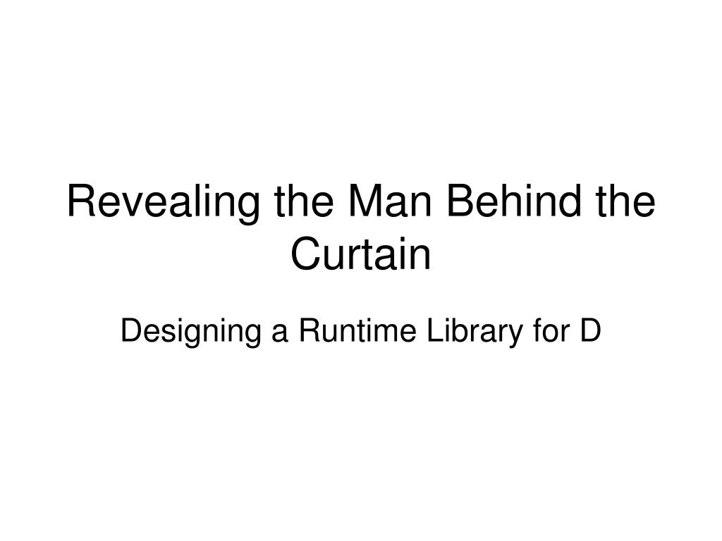Revealing the Man Behind the Curtain