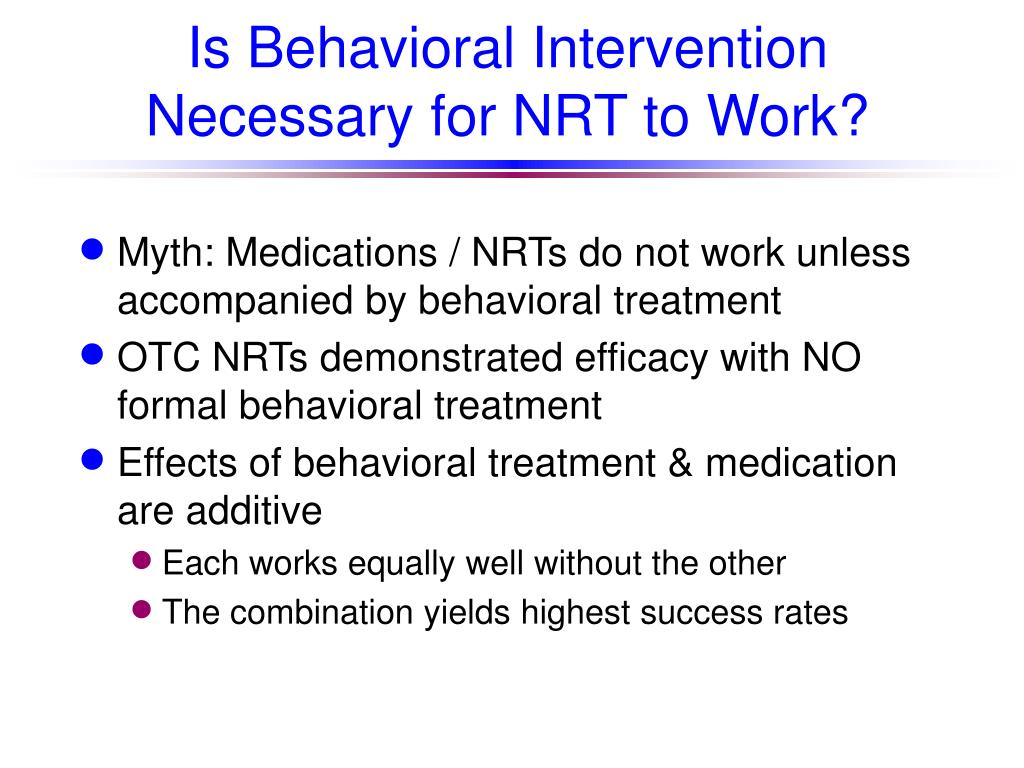 Is Behavioral Intervention Necessary for NRT to Work?
