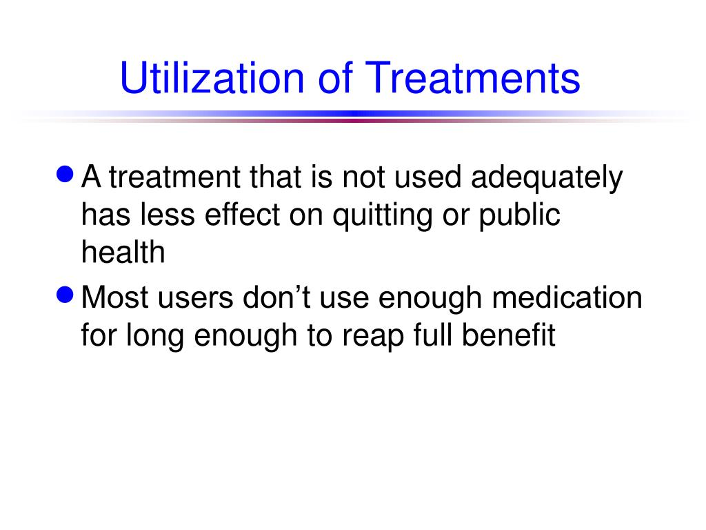 Utilization of Treatments