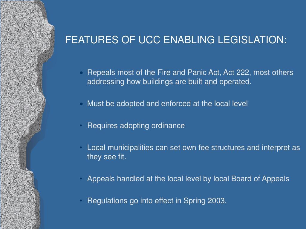 FEATURES OF UCC ENABLING LEGISLATION: