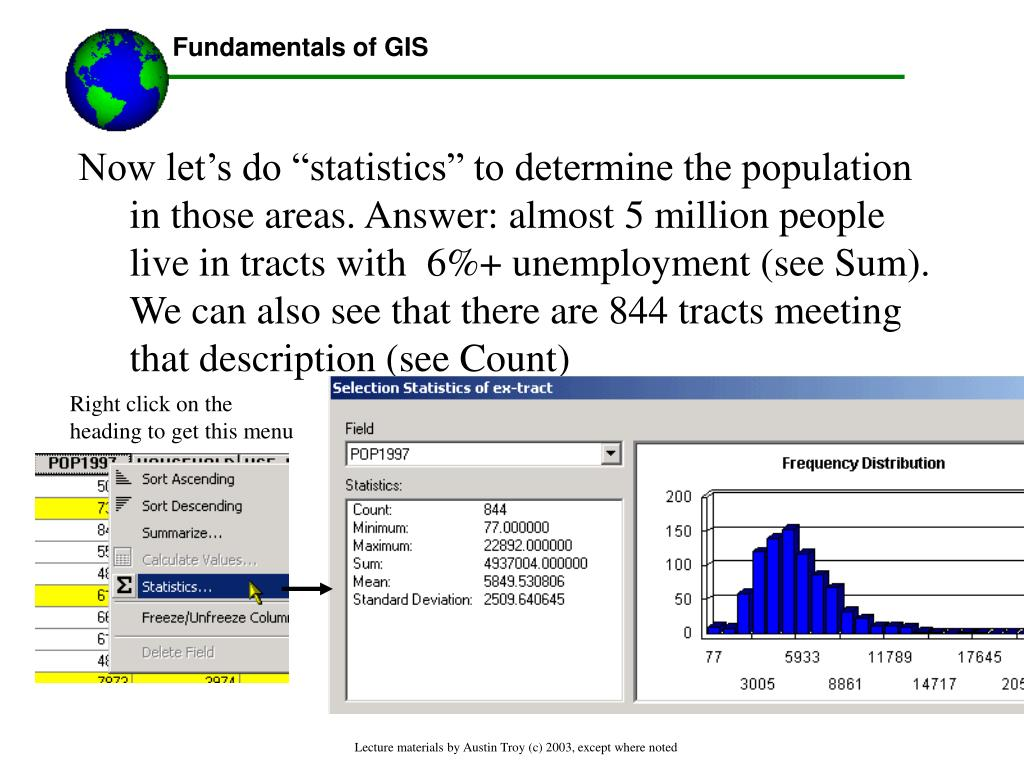 """Now let's do """"statistics"""" to determine the population in those areas. Answer: almost 5 million people live in tracts with  6%+ unemployment (see Sum). We can also see that there are 844 tracts meeting that description (see Count)"""
