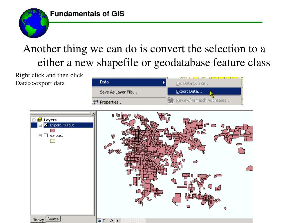 Another thing we can do is convert the selection to a either a new shapefile or geodatabase feature class