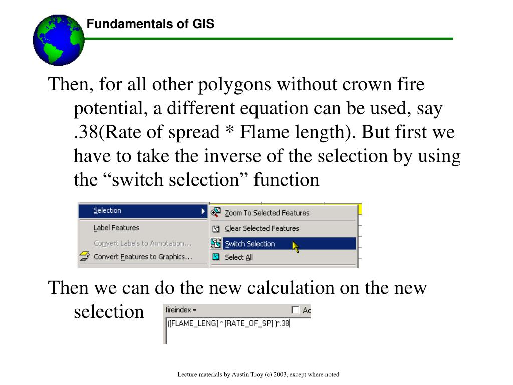 """Then, for all other polygons without crown fire potential, a different equation can be used, say .38(Rate of spread * Flame length). But first we have to take the inverse of the selection by using the """"switch selection"""" function"""
