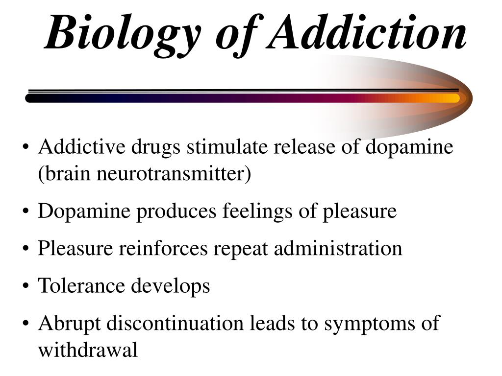 Biology of Addiction