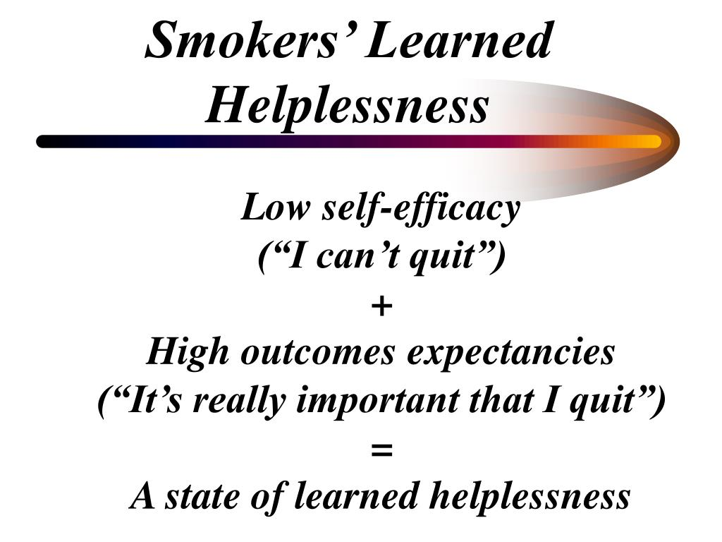 Smokers' Learned Helplessness