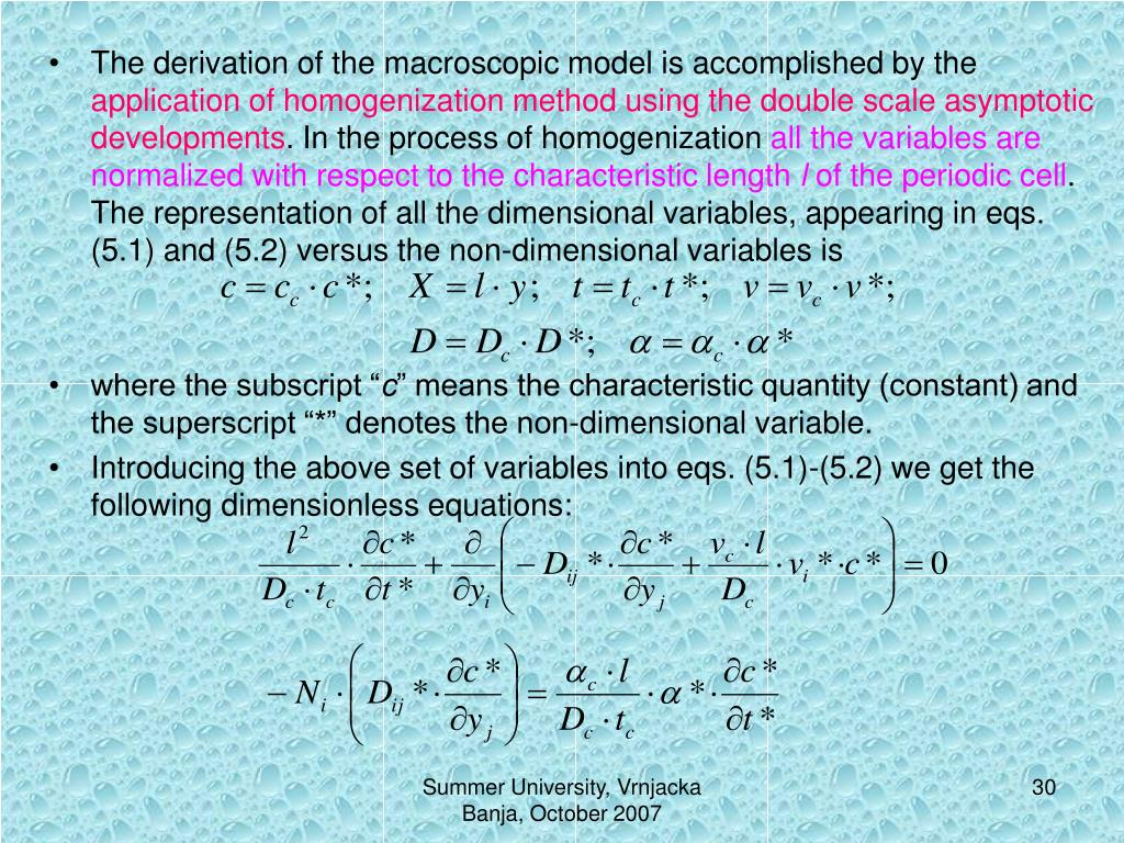 The derivation of the macroscopic model is accomplished by the