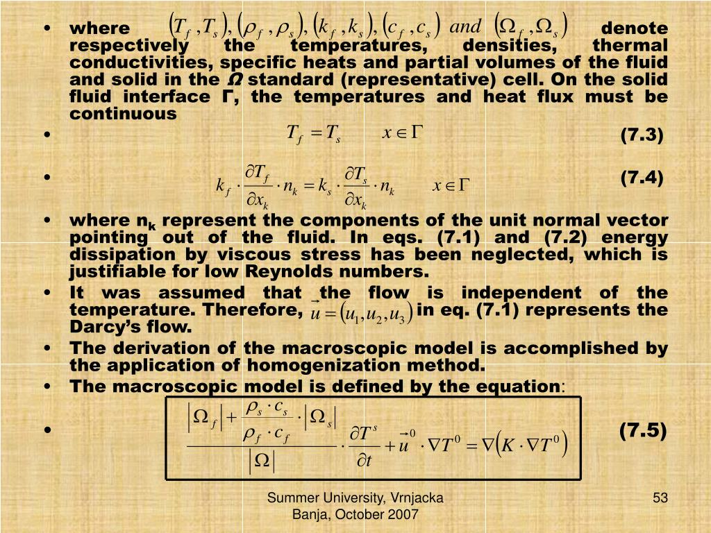 where                                                                    denote respectively the temperatures, densities, thermal conductivities, specific heats and partial volumes of the fluid and solid in the