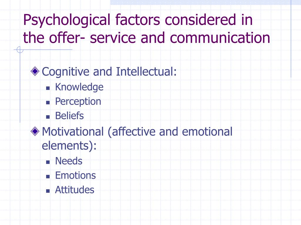 Psychological factors considered in the offer- service and communication