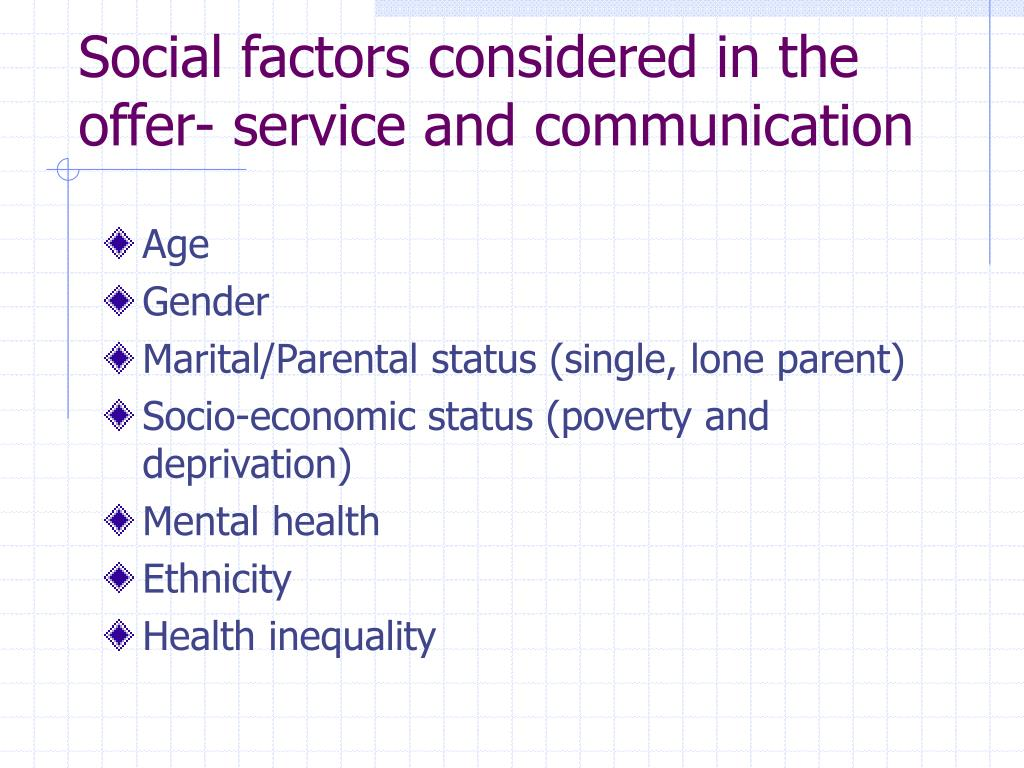 Social factors considered in the offer- service and communication