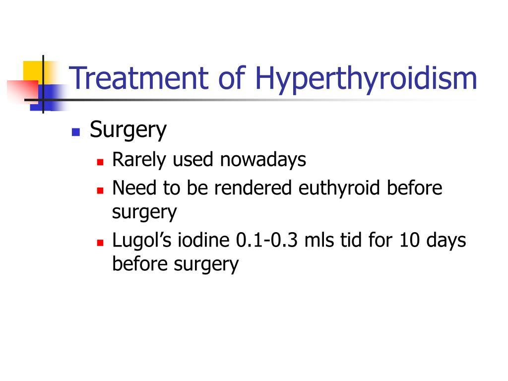 Treatment of Hyperthyroidism