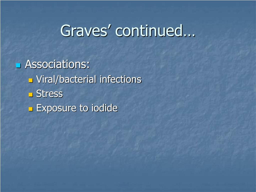 Graves' continued…