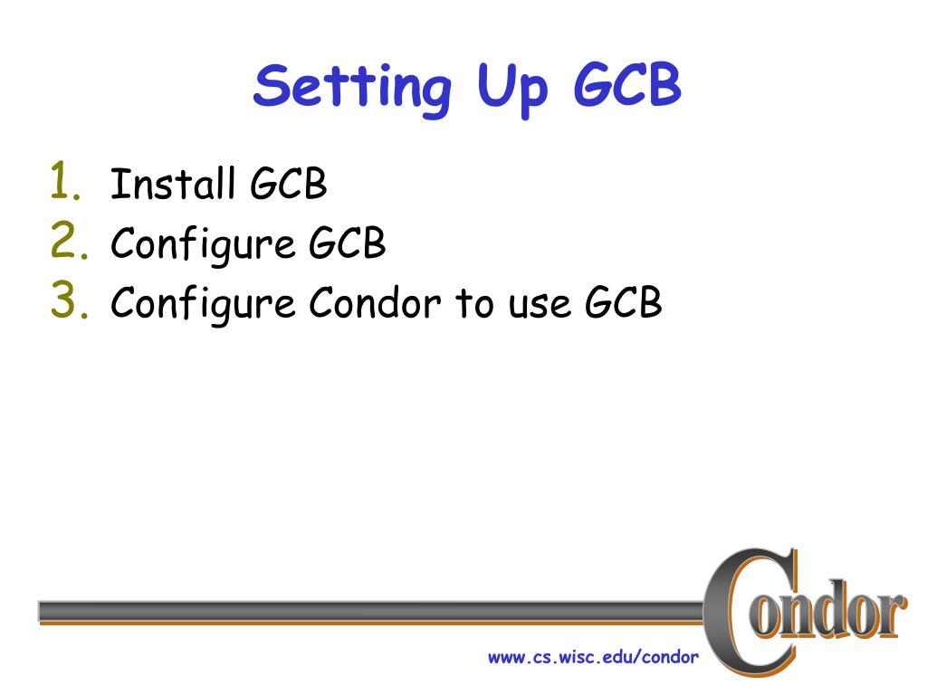 Setting Up GCB