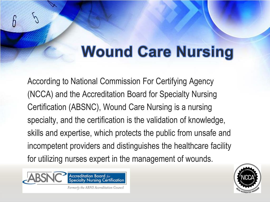nursing wound care The interdisciplinary wound care team includes physical, and occupational  therapists, registered dietitians and registered nurses with a care plan led by a.