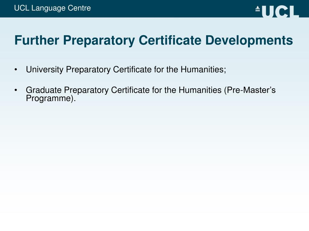 Further Preparatory Certificate Developments