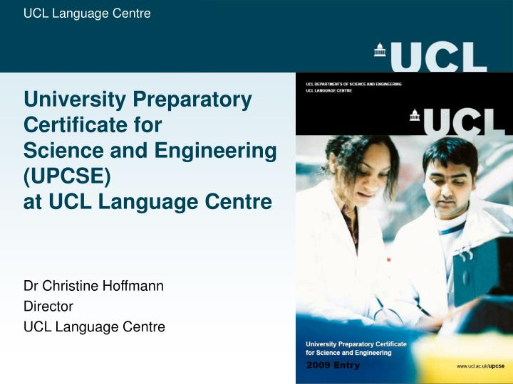 University preparatory certificate for science and engineering upcse at ucl language centre