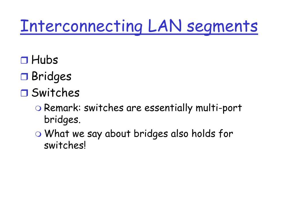 Interconnecting LAN segments