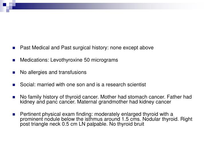 Past Medical and Past surgical history: none except above