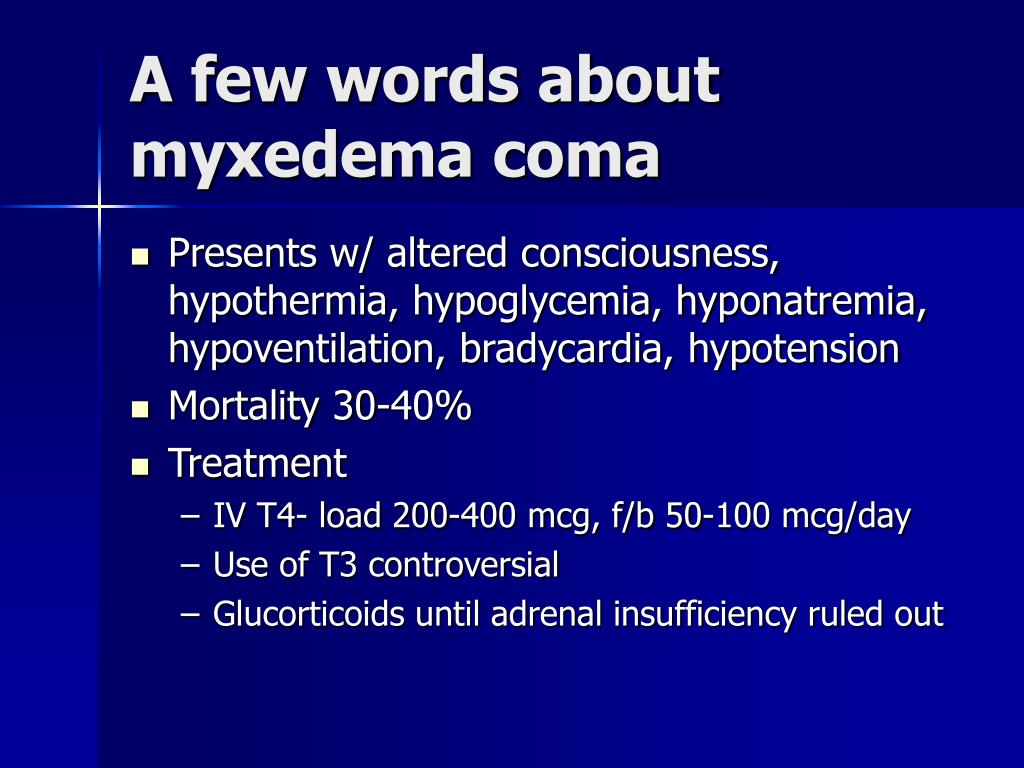 A few words about myxedema coma