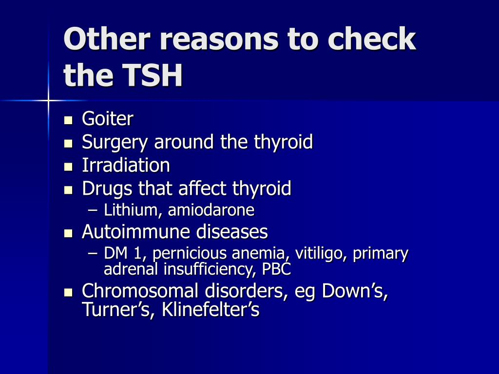 Other reasons to check the TSH